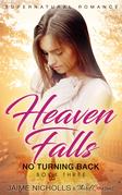 Heaven Falls - No Turning Back (Book 3) Supernatural Romance