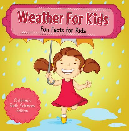 Weather For Kids: Fun Facts for Kids   Children's Earth Sciences Edition