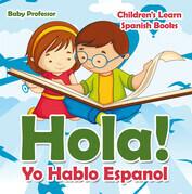 Hola! Yo Hablo Espanol | Children's Learn Spanish Books