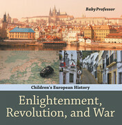 Enlightenment, Revolution, and War | Children's European History