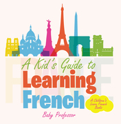 A Kid's Guide to Learning French | A Children's Learn French Books