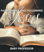 Faith, Family, and Following Jesus   Children's Christianity Books