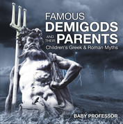 Famous Demigods and Their Parents- Children's Greek & Roman Myths