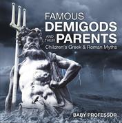 Famous Demigods and Their Parents- Children's Greek & Roman Myths