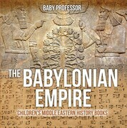 The Babylonian Empire | Children's Middle Eastern History Books