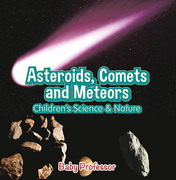 Asteroids, Comets and Meteors | Children's Science & Nature