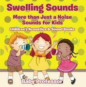 Swelling Sounds: More than Just a Noise - Sounds for Kids - Children's Acoustics & Sound Books