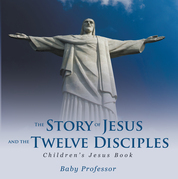The Story of Jesus and the Twelve Disciples | Children's Jesus Book