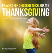 Prayers for Children to Celebrate Thanksgiving - Children's Christian Prayer Books