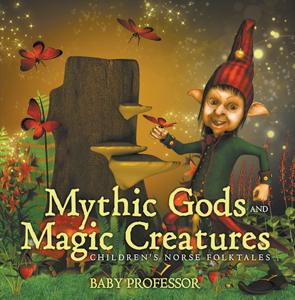 Mythic Gods and Magic Creatures | Children's Norse Folktales