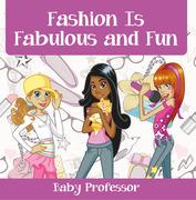 Fashion Is Fabulous and Fun | Children's Fashion Books
