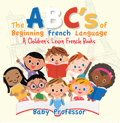 The ABC's of Beginning French Language | A Children's Learn French Books