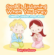 God Is Listening When You Pray - Children's Christian Prayer Books