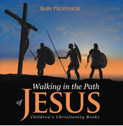 Walking in the Path of Jesus | Children's Christianity Books