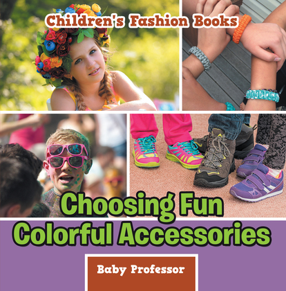 Choosing Fun Colorful Accessories | Children's Fashion Books