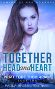 Together Head and Heart - What Tore Them Apart (Book 2) Coming of Age Romance