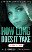 How Long Does It Take - Week Four (Contemporary Romance)