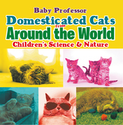 Domesticated Cats from Around the World | Children's Science & Nature