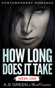 How Long Does It Take - Week One (Contemporary Romance)