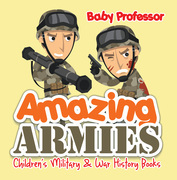 Amazing Armies | Children's Military & War History Books
