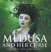 Medusa and Her Curse-Children's Greek & Roman Myths