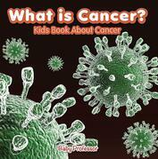 What is Cancer? Kids Book About Cancer