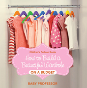 How to Build a Beautiful Wardrobe on a Budget | Children's Fashion Books