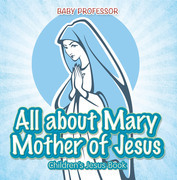 All about Mary Mother of Jesus | Children's Jesus Book
