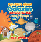 Fun Facts about Galaxies Astronomy for Kids | Astronomy & Space Science