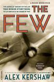 "The Few: The American ""Knights of the Air"" Who Risked Everything to Save Britain in the Summer of 1940"