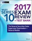 Wiley FINRA Series 10 Exam Review 2017: The General Securities Sales Supervisor Examination -- General Module