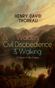 Walden, Civil Disobedience & Walking (3 Classics in One Volume)