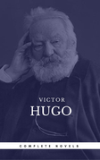 Hugo, Victor: The Complete Novels (Book Center) (The Greatest Writers of All Time)