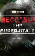 MECCANIA THE SUPER-STATE (Dark Dystopia)