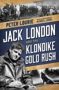 Jack London and the Klondike Gold Rush