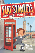 Flat Stanley's Worldwide Adventures #14: On a Mission for Her Majesty