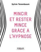 Mincir et rester mince grâce à l'hypnose