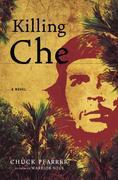 Killing Che: A Novel
