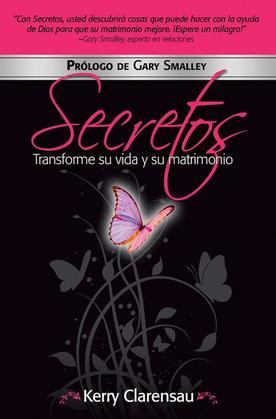 Secretos: Transforme su vida y su matrimonio