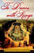 To Dance with Kings: A Novel
