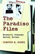 The Paradiso Files: Boston's Unknown Serial Killer