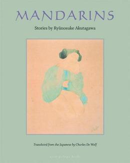 Mandarins: Stories by Ryunosuke Akutagawa