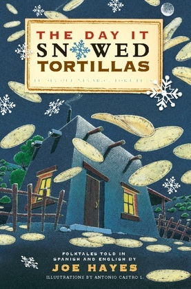 The Day It Snowed Tortillas / El dia que nevo tortilla: Folk Tales Retold by Joe Hayes