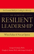 The Secrets of Resilient Leadership: When Failure Is Not an Option.Six Essential Characteristics for Leading in Adversity