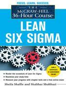 The McGraw-Hill 36-Hour Course: Lean Six Sigma: Lean Six Sigma