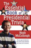 The Essential Book of Presidential Trivia
