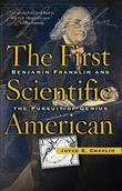 The First Scientific American: Benjamin Franklin and the Pursuit of Genius