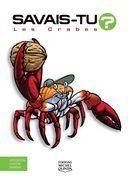 Savais-tu? - En couleurs 55 - Les Crabes