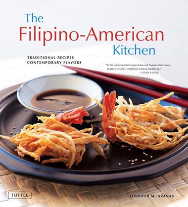 The Filipino-American Kitchen: Traditional Recipes, Contemporary Flavors