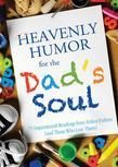 Heavenly Humor for the Dad's Soul